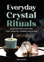 Load image into Gallery viewer, Everyday Crystal Rituals: Healing Practices for Love, Wealth, Career, and Home