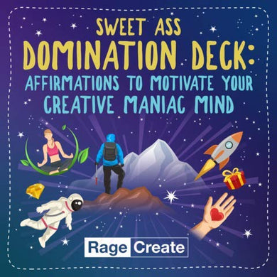 The Sweet Ass Domination Deck - 60 Hilarious, Unfiltered Motivational Affirmation Cards to Brighten Your Bad Day in 10 Seconds or Less by Rage Create