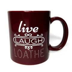 Live Laugh Loathe 11-oz mug
