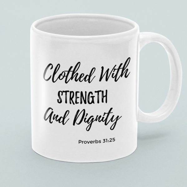 Custom - Clothed With Strength & Dignity