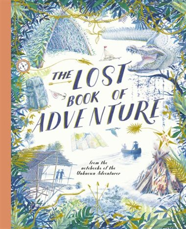The lost book of adventure from the notebooks of unknown adventurer