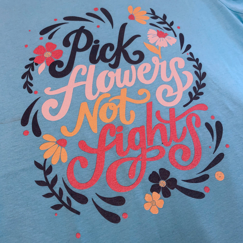 CMBringle: Pick Flowers Not Fights Womens tee