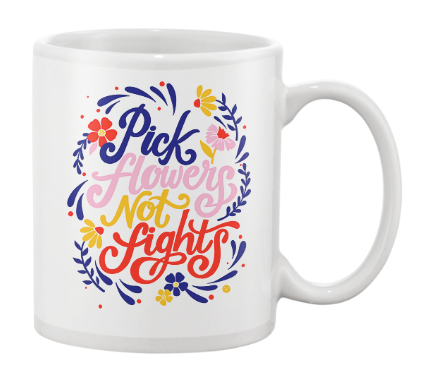 CMBringle: Pick Flowers Not Fights  Ceramic Mug