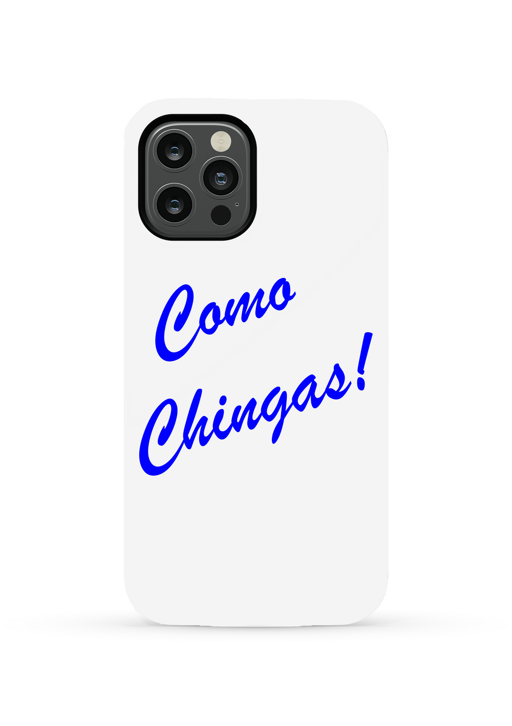 Como Chingas Phone Case
