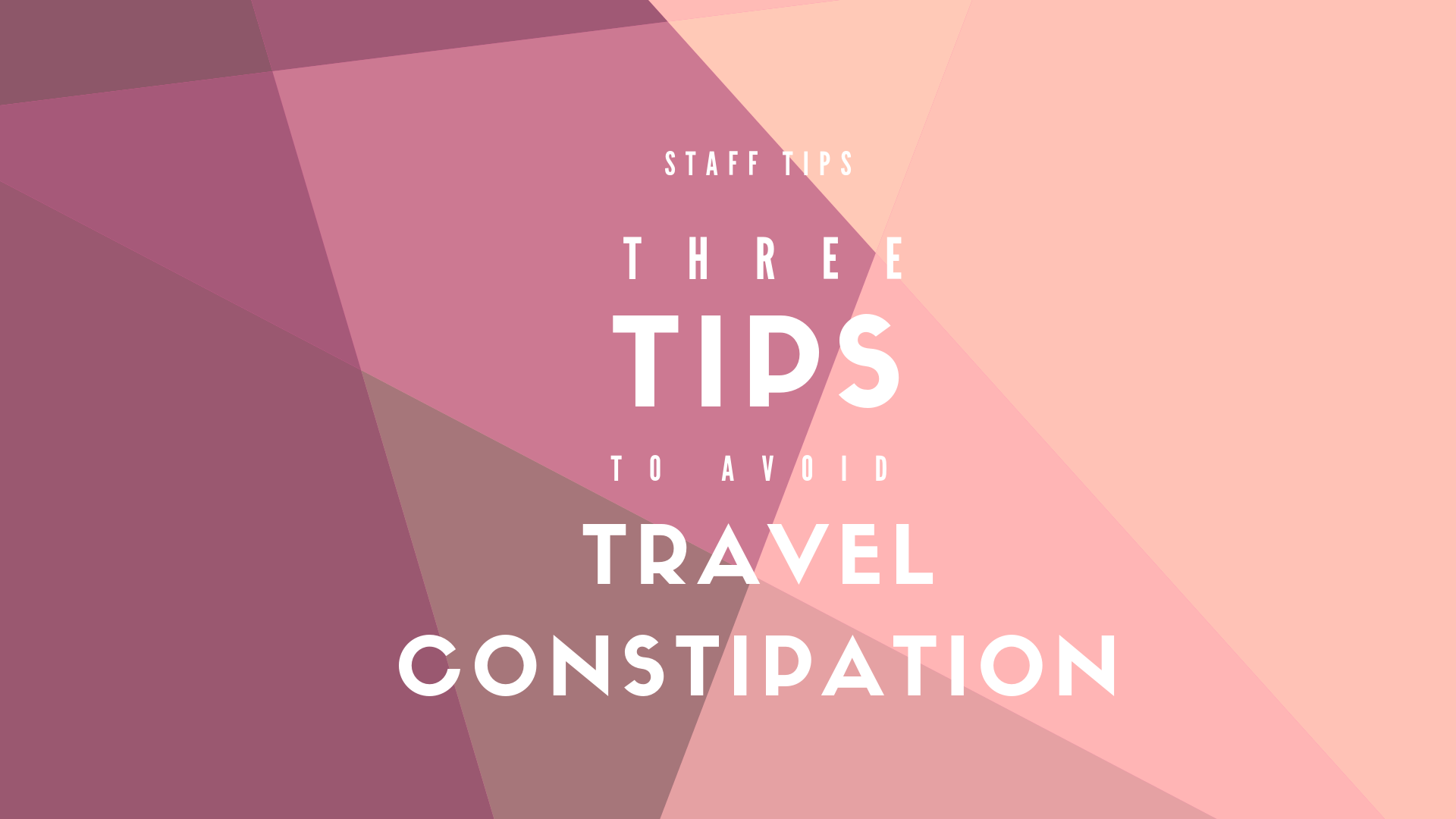 Three Tips to Avoid Travel Constipation