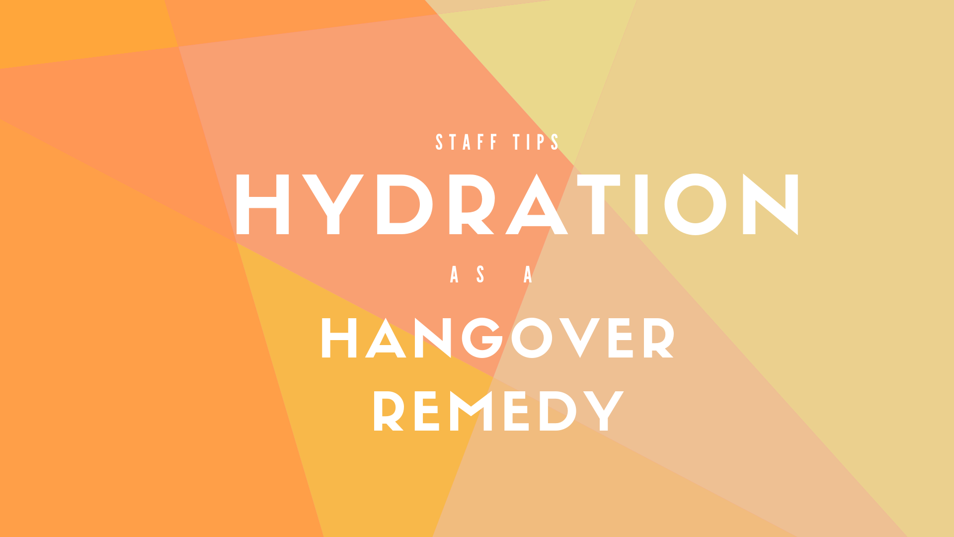 Hydration as Hangover Remedy