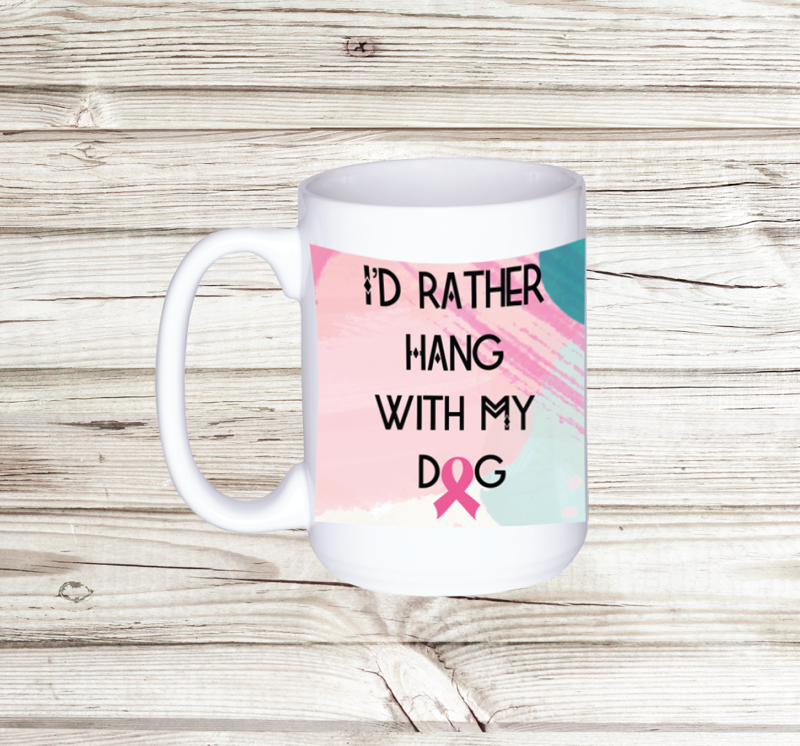 Rather Hang with my Dog Mug