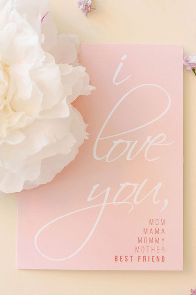 'I Love You' Mom Card
