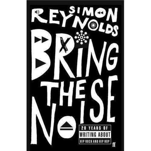 Bring The Noise (Book)