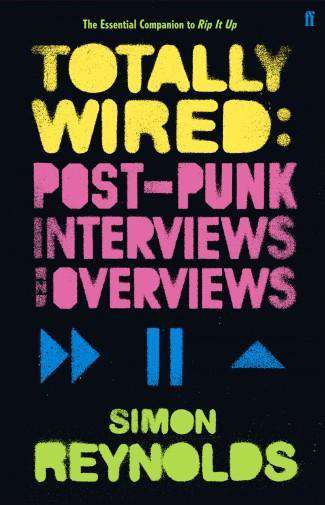 Totally Wired: Post-Punk Interviews and Overviews - Flying Out - 2