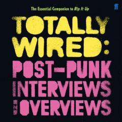 Totally Wired: Post-Punk Interviews and Overviews - Flying Out - 1