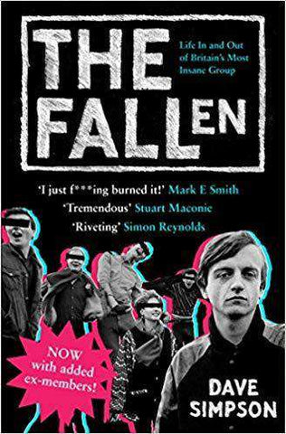 The Fallen: Life In and Out of Britain's Most Insane Group (Book)