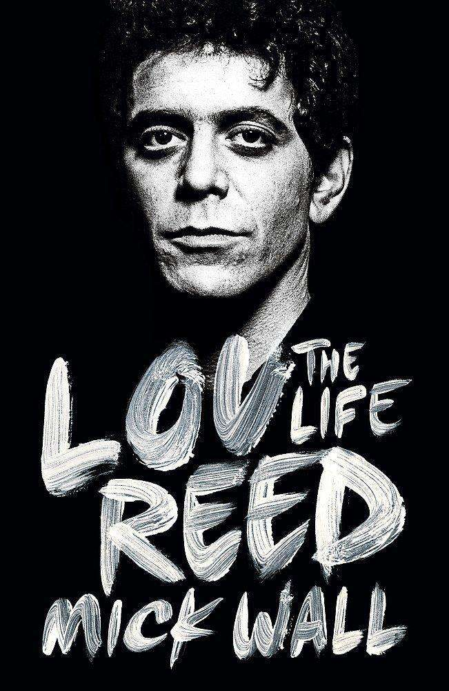 Lou Reed: The Life