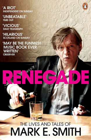 Renegade: The Lives and Tales of