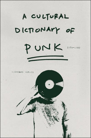 A Cultural Dictionary of Punk: 1974-1982