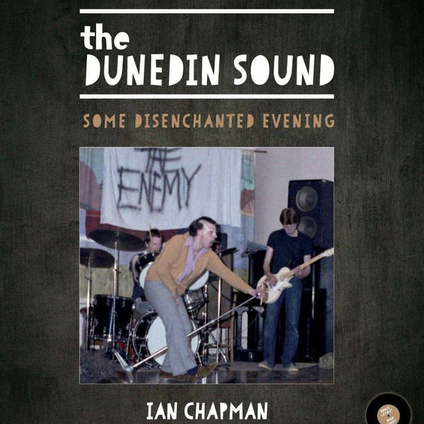 The Dunedin Sound: Some Disenchanted Evening - Flying Out - 1