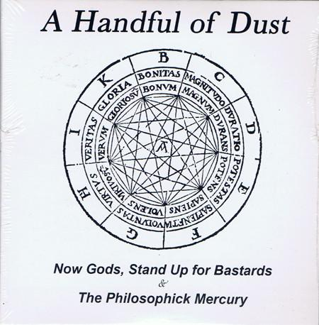 Now Gods, Stand Up For Bastards / The Philosophick Mercury