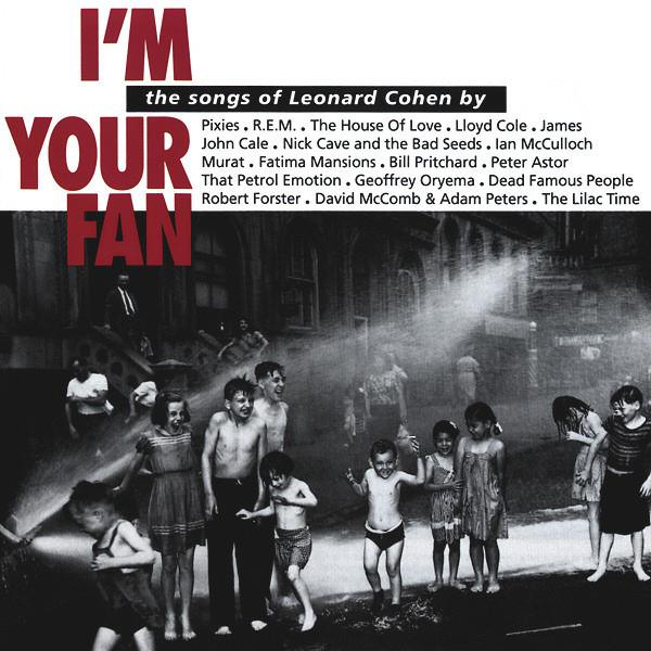 I'm Your Fan - The Songs Of Leonard Cohen By...