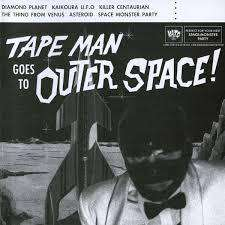 Tape Man Goes To Outer Space