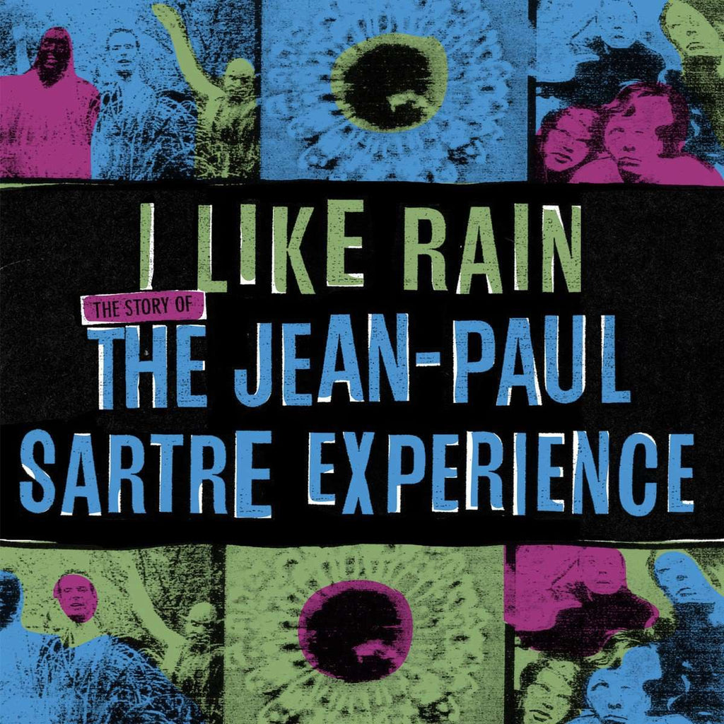 I Like Rain: The Story of The Jean-Paul Sartre Experience - Flying Out