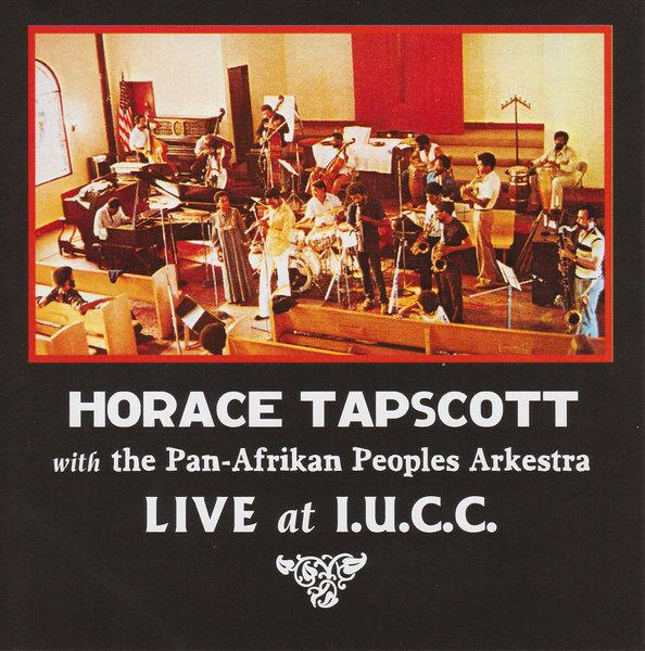 Horace Tapscott with the Pan-Afrikan Peoples Arkestra Live