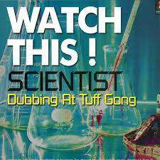 Watch This! Scientist Dubbing At Tuff Gong - Flying Out