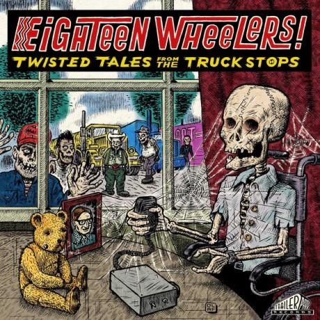 Eighteen Wheelers - Twisted Tales from the Truck Stops