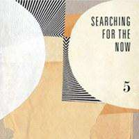 Searching For The Now 5 - Flying Out