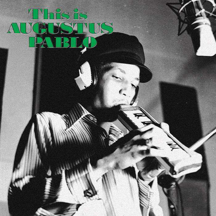 This Is Augustus Pablo - Flying Out