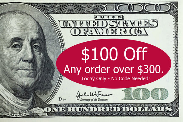$100 more off any purchase of $300 and more!