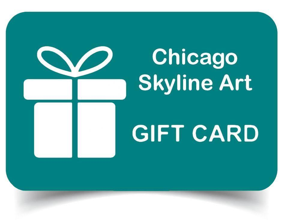 Buy a Gift Card - $5 to $500 - Chicago Skyline Art