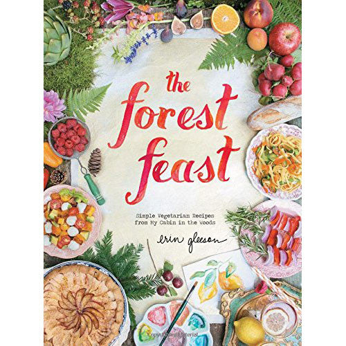 The Forest Feast: Simple Vegetarian Recipes From My Cabin In The Woods - Waiting On Martha - 1