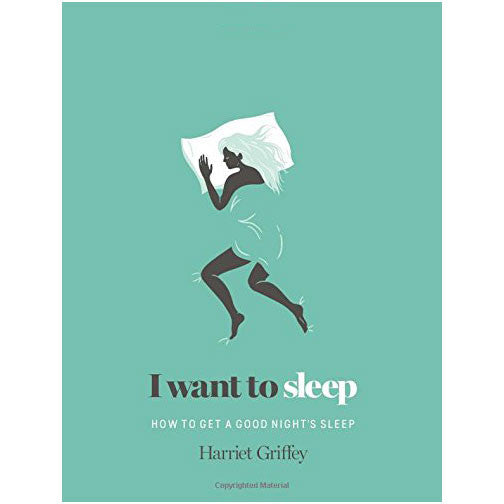 I Want to Sleep: How to Get a Good Night's Sleep