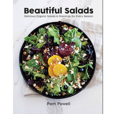 Beautiful Salads: Delicious Organic Salads and Dressings for Every Season