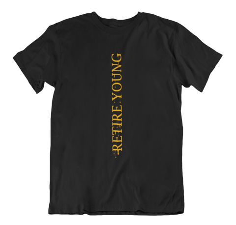 Retire Young - Shirt