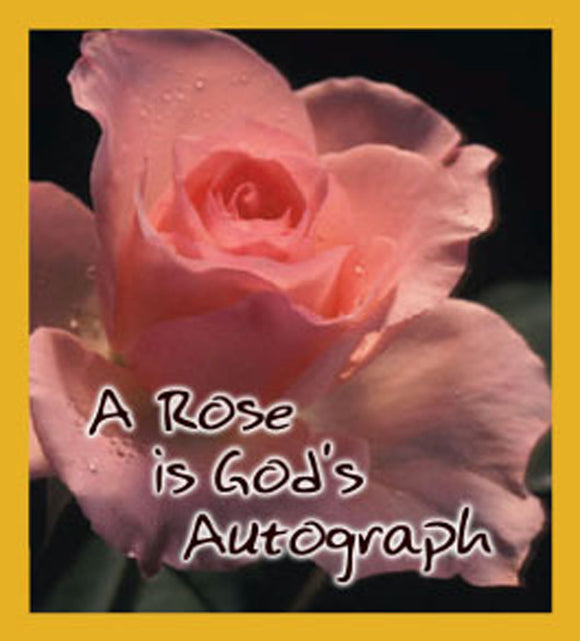 SKU : 06393 - A Rose Is God's Autograph - Magnetic Bookmark