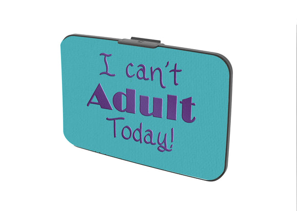 SKU : 30646 - I Can't Adult... - Canvas Security Wallet