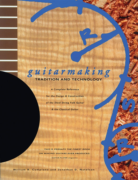 Guitarmaking: Tradition and Technology - WoodWorld of Texas