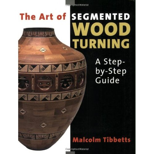 Art of Segmented Wood Turning - WoodWorld of Texas