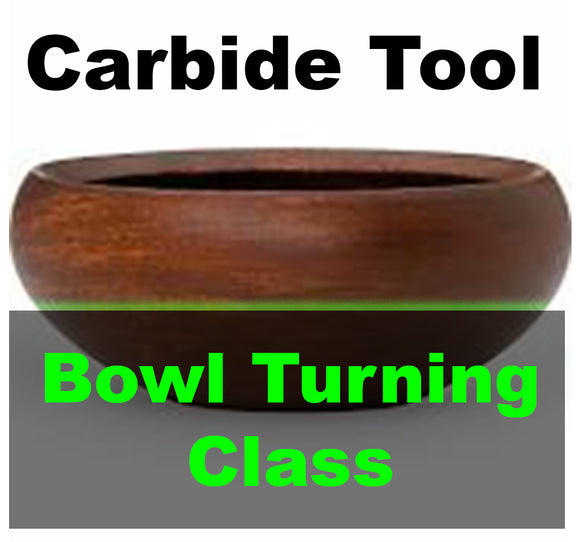 CARBIDE TOOL Bowl Turning CLASS - By appointment - Intimate Class Size
