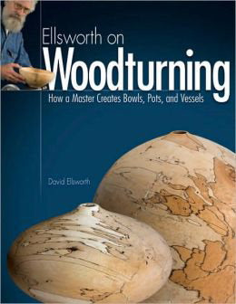 Ellsworth on Woodturning - WoodWorld of Texas