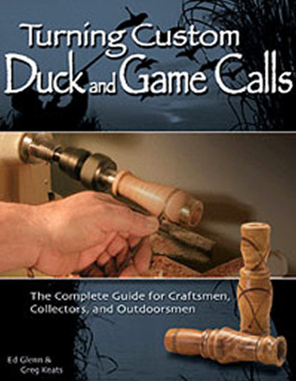 Turning Custom Duck and Game Calls