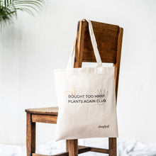 Load image into Gallery viewer, Bought Too Many Plants Tote Bag