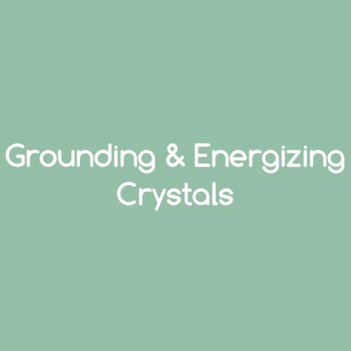 Grounding & Energizing Crystals Designs by Nature Gems