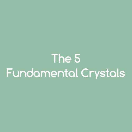 The 5 Fundamental Crystals Designs by Nature Gems