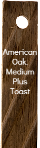 American Oak: Medium Plus Toast