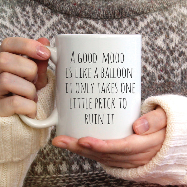 A Good Mood Is Like A Balloon Ceramic Mug
