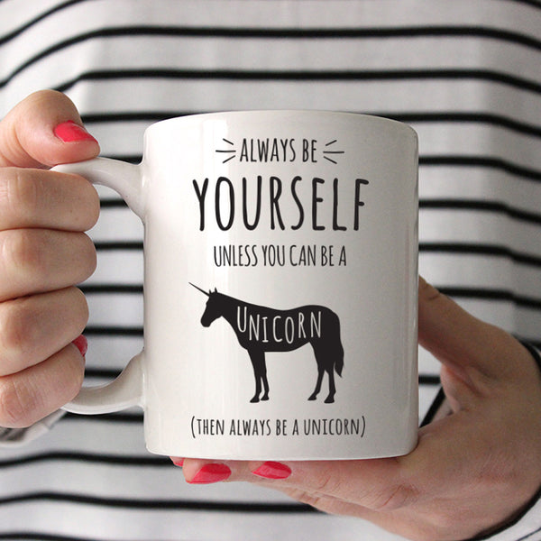 Always Be A Unicorn Ceramic Mug
