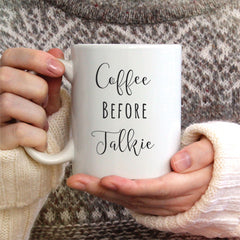 Coffee Before Talkie Ceramic Mug