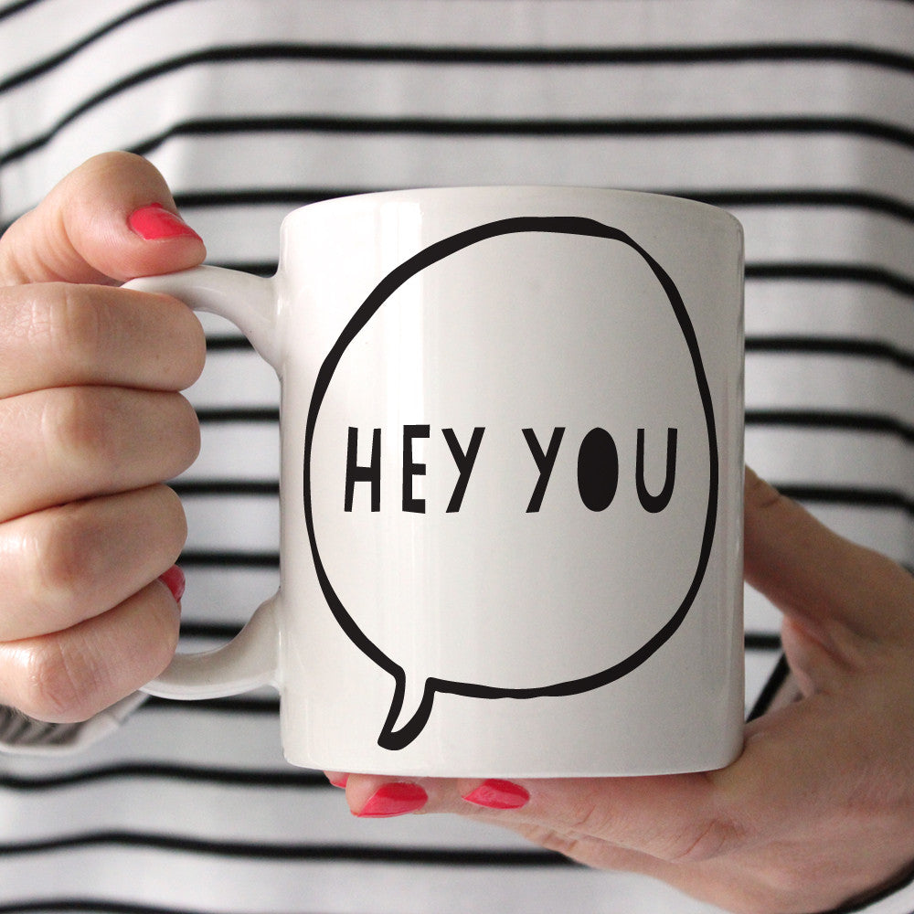 Hey You Ceramic Mug